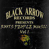 Black Arrow Presents Roots People Music Vol 1 by Various Artists