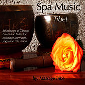 Spa Music: Tibet (80 Minutes of Tibetan Bowls & Flutes for Massage, New Age, Yoga & Relaxation) by Massage Tribe
