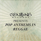 Cousins Presents Pop Anthems In Reggae by Various Artists