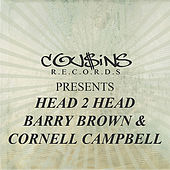 Cousins Records Presents Head 2 Head Barry Brown & Cornell Campbell by Various Artists
