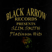 Black Arrow Present Slim Smith Platinum Hits by Slim Smith