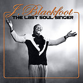 The Last Soul Singer by J. Blackfoot