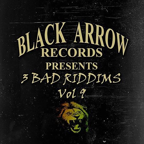 Black Arrow Presents 3 Bad Riddims Vol 9 von Various Artists