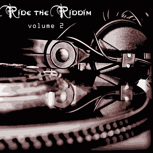 Ride The Riddim Vol 2 by Various Artists
