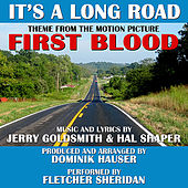 It's a Long Road - From the Motion Picture, FIRST BLOOD by Jerry Goldsmith and Hal Shaper by Fletcher Sheridan