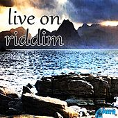 Live On Riddim by Various Artists