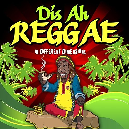 Dis Ah Reggae:In Different Dimensions by Various Artists