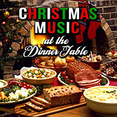 Christmas Music at the Dinner Table von Various Artists
