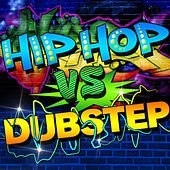 Hip Hop Vs. Dubstep by Various Artists