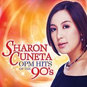 Sharon Cuneta OPM Hits of the 90's by Sharon Cuneta