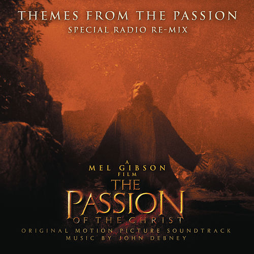 Themes From The Passion (Special Radio Re-mix) by John Debney