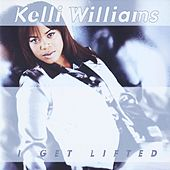 I Get Lifted by Kelli Williams