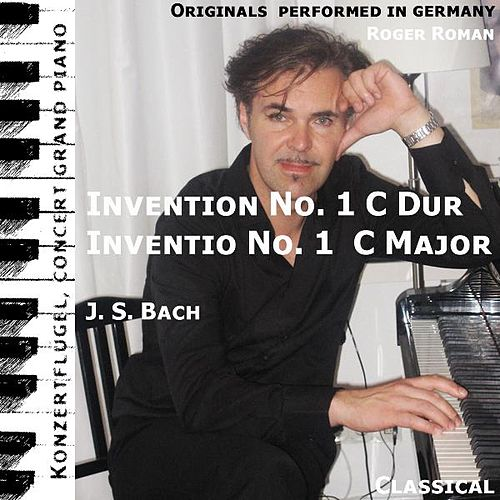 Inventio No. 1 , N. 1 , Nr. 1 , C Dur (feat. Roger Roman) - Single by Johann Sebastian Bach