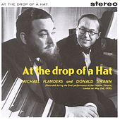 At The Drop Of A Hat by Flanders & Swann
