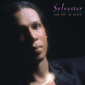 Too Hot To Sleep by Sylvester