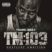 TM:103 Hustlerz Ambition by Young Jeezy