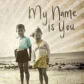 My Name Is You - EP by My Name Is You