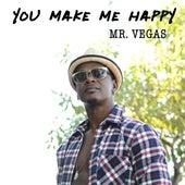You Make Me Happy - Single by Mr. Vegas