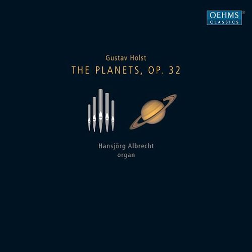 Holst: The Planets, Op. 32 by Hansjorg Albrecht