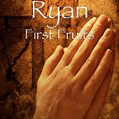 First Fruits by Ryan (3)