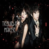 Trouble Maker by Trouble Maker