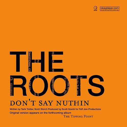 Don't Say Nuthin (Radio Version) by The Roots
