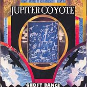 Ghost Dance by Jupiter Coyote