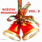 Bozicni Megamiks, Vol. 3 by Various Artists
