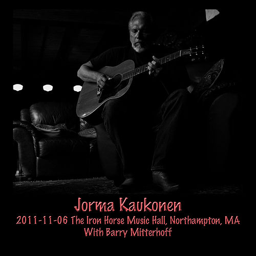 2011-11-06 Iron Horse Music Hall, Northampton, MA by Jorma Kaukonen