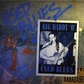 Rabadash Records: Used Blues by Big Daddy 'O'
