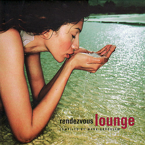 Rendezvous Lounge by Various Artists