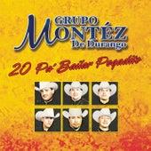 20 Pa' Bailar Pegadito by Grupo Montez de Durango 2