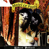 Motel of Fools by Robert Pollard