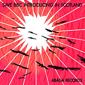 Save BBC Introducing in Scotland by Various Artists
