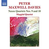 Maxwell Davies, P.: Naxos Quartets Nos. 9 and 10 by Maggini Quartet