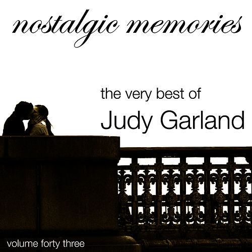 Nostalgic Memories-The Very Best of Judy Garland-Vol. 43 by Judy Garland