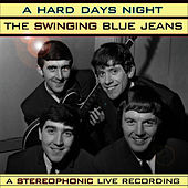 Hard Days Night by Swinging Blue Jeans