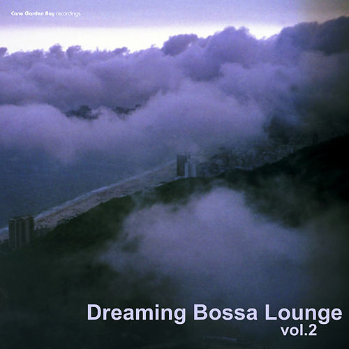 Dreaming Bossa Lounge, Vol.2 by Various Artists