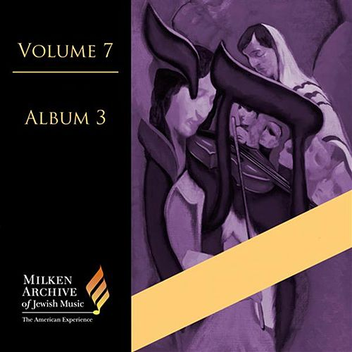 Milken Archive Digital Volume 7, Digital Album 3 by Various Artists