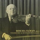 Mischa Elman plays Tchaikovsky & Mendelssohn Concertos by Mischa Elman