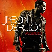 Reloaded by Jason Derulo