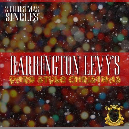 Barrington Levy's Yard Style Christmas by Barrington Levy