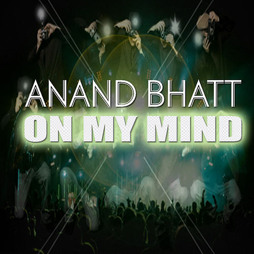 On My Mind II by Anand Bhatt