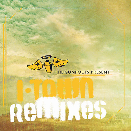 I-Town Remixes by The Gunpoets
