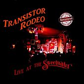 Live At the Sweetwater (Remastered) by Transistor Rodeo