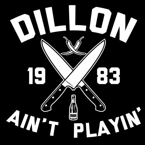 Dillon Aint Playin by Dillon