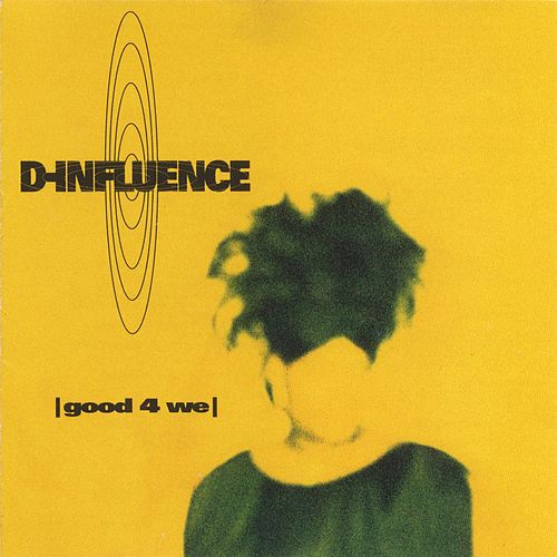 Good 4 We by D-Influence