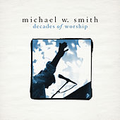 Decades of Worship von Michael W. Smith