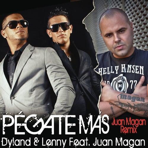 Pégate Más (Juan Magan Remix) by Dyland y Lenny