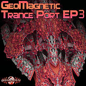 Geomagnetic Trance Port EP3 by Various Artists